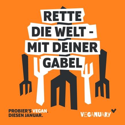 Titel: Rette die Welt - mit deiner Gabel. Probier's Vegan diesen Januar by Veganuary. Im Hintergrund schwarz-weiße Gabeln auf orangenem Hintergrund.